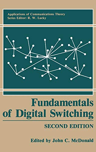 Fundamentals of Digital Switching (Applications of Communications: Editor-John C. McDonald