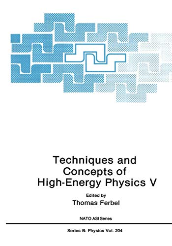 9780306433719: Techniques and Concepts of High-Energy Physics: Proceedings of a NATO ASI Held in St.Croix, Virgin Islands, July 14-25, 1988 5th (NATO Science Series B: Physics)