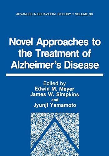 Novel Approaches to the Treatment of Alzheimer's: Edwin M. Meyer,