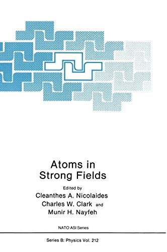 9780306434143: Atoms in Strong Fields: Proceedings (Nato Science Series B:)