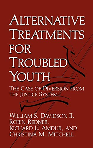 9780306434211: Alternative Treatments for Troubled Youth: The Case of Diversion from the Justice System