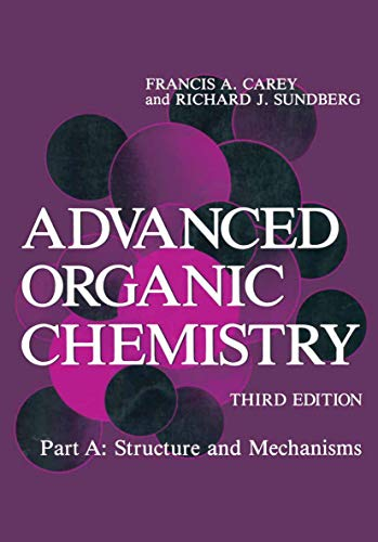 9780306434471: Advanced Organic Chemistry: Part A: Structure and Mechanisms: Structure and Mechanisms Pt. A