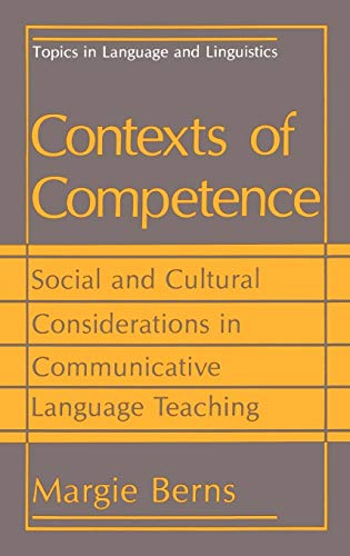 9780306434693: Contexts of Competence: Social and Cultural Considerations in Communicative Language Teaching (Topics in Language and Linguistics)