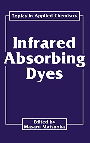 9780306434785: Infrared Absorbing Dyes (Topics in Applied Chemistry)