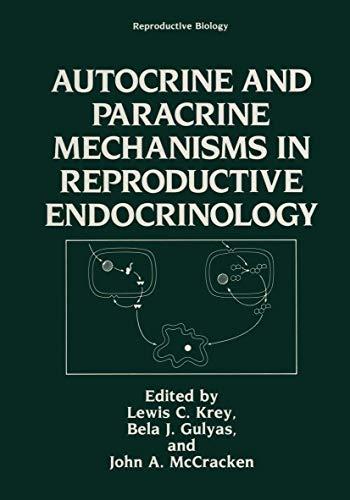 Autocrine and Paracrine Mechanisms in Reproductive Endocrinology: Bela J. Gulyas,