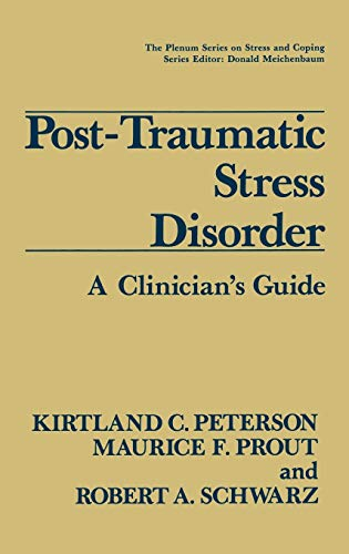Post-Traumatic Stress Disorder: A Clinician's Guide (Springer: Kirtland C. Peterson,