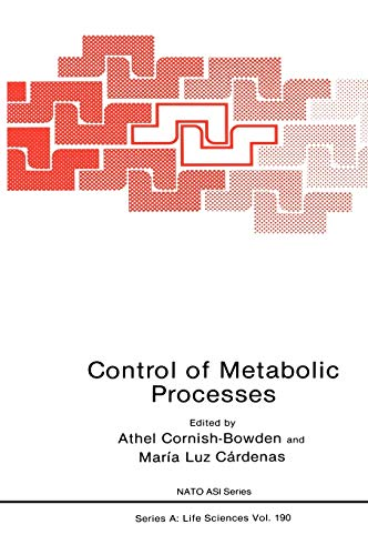 Control of Metabolic Processes: Workshop Proceedings (=Nato: Cornish-Bowden, Athel and