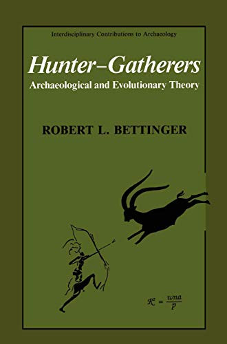 9780306436505: Hunter-Gatherers: Archaeological and Evolutionary Theory (Interdisciplinary Contributions to Archaeology)
