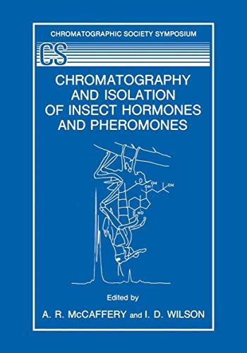 Chromatography and Isolation of Insect Hormones and: A. R. McCaffery