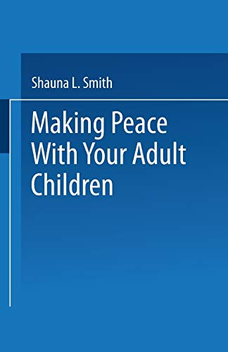 9780306437670: Making Peace With Your Adult Children