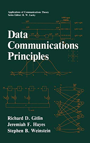 DATA COMMUNICATIONS PRINCIPLES.: Gitlin, Richard D., Jeremiah F. Hayes and Stephen B. Weinstein.