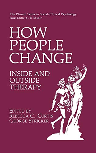 9780306437847: How People Change: Inside and Outside Therapy (The Springer Series in Social Clinical Psychology)