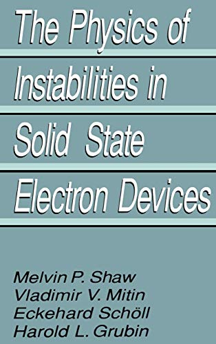 The Physics of Instabilities in Solid State: Grubin, Harold L.,