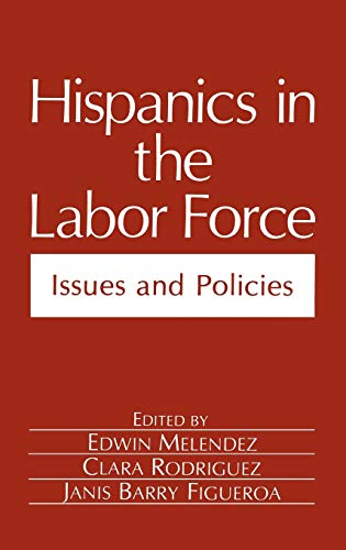 9780306437991: Hispanics in the Labor Force: Issues and Policies (Environment, Development and Public Policy: Public Policy and Social Services)