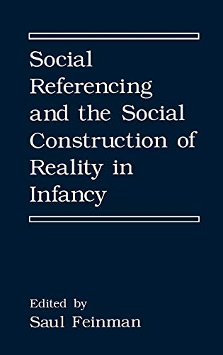 Social Referencing and the Social Construction of Reality in Infancy (The Language of Science): ...