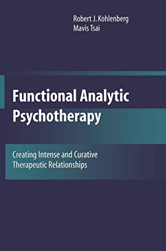 9780306438578: Functional Analytic Psychotherapy: Creating Intense and Curative Therapeutic Relationships