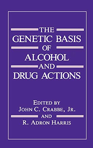 9780306438684: The Genetic Basis of Alcohol and Drug Actions