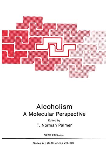 Alcoholism: A Molecular Perspective (Nato Science Series: T. Norman Palmer