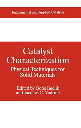 Catalyst Characterization: Physical Techniques for Solid Materials (Hardback)