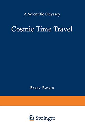 9780306439667: Cosmic Time Travel: A Scientific Odyssey
