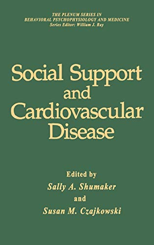 Social Support and Cardiovascular Disease (The Springer Series in Behavioral Psychophysiology and ...