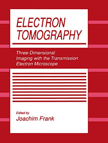 9780306439957: Electron Tomography: Three-Dimensional Imaging with the Transmission Electron Microscope (The Language of Science)