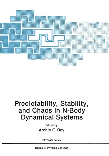 Predictability, Stability, and Chaos in N-Body Dynamical Systems (NATO Science Series B: Physics)