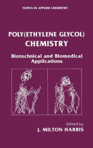PolyEthylene Glycol Chemistry Biotechnical and Biomedical Applications Topics in Applied Chemistry