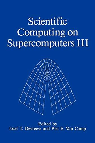 Scientific Computing on Supercomputers III (v. 3): Springer