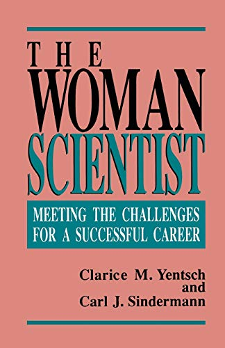 9780306441318: The Woman Scientist: Meeting the Challenges for a Successful Career