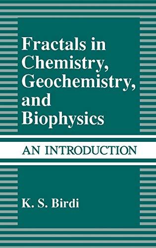Fractals in Chemistry, Geochemistry, and Biophysics: An: Birdi, K.S.