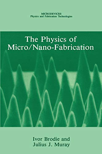9780306441462: The Physics of Micro/Nano-Fabrication (Microdevices)