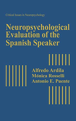 9780306441493: Neuropsychological Evaluation of the Spanish Speaker (Critical Issues in Neuropsychology)