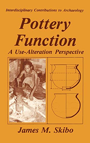 9780306441592: Pottery Function: A Use-Alteration Perspective (Interdisciplinary Contributions to Archaeology)
