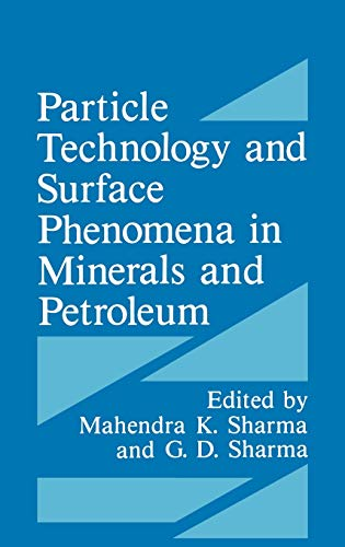 Particle Technology and Surface Phenomena in Minerals: G.D. Sharma and