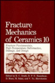 9780306442032: Fracture Mechanics of Ceramics: Volume 10: Fracture Fundamental High-Temperature Deformation, Damage and Design: Fracture Fundamental High-temperature ... Held in Nagoya, Japan, July 15-17, 1991 v. 10