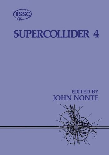 9780306442544: Supercollider 4: Proceedings of the Fourth Annual International Industrial Symposium on the Supercollider Held in New Orleans, Louisiana, March 4-6, 1992 No. 4