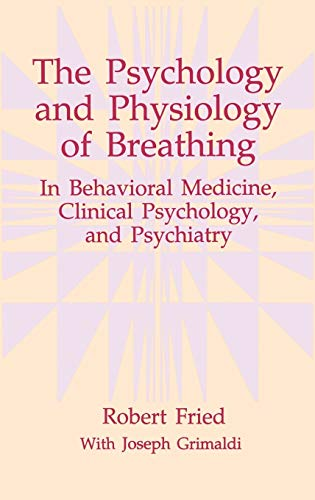 9780306442780: The Psychology and Physiology of Breathing: In Behavioral Medicine, Clinical Psychology, and Psychiatry (The Springer Series in Behavioral Psychophysiology and Medicine)