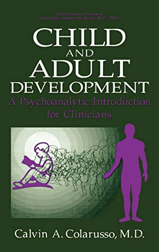 9780306442858: Child and Adult Development: A Psychoanalytic Introduction for Clinicians (Critical Issues in Psychiatry)
