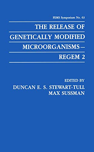Release of Genetically Modified Microorganisms-REGEM 2 (F.E.M.S. Symposium Series): Duncan E. S. ...
