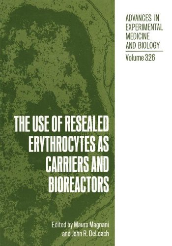 9780306443459: The Use of Resealed Erythrocytes as Carriers and Bioreactors (Advances in Experimental Medicine & Biology (Springer))