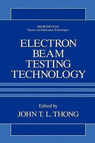 Electron Beam Testing Technology: Thong, John T. L. (ed.)