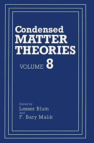 Condensed Matter Theories: Volume 8: Lesser Blum &