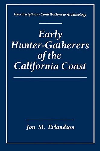 Early Hunter-Gatherers of the California Coast: Jon Erlandson