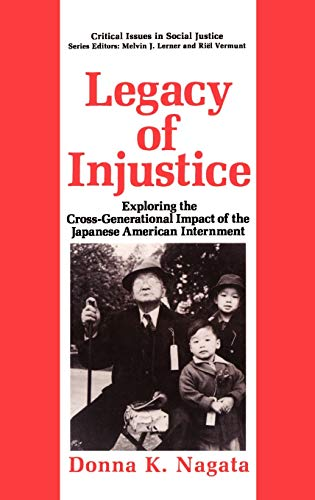9780306444258: Legacy of Injustice: Exploring the Cross-Generational Impact of the Japanese American Internment (Critical Issues in Social Justice)
