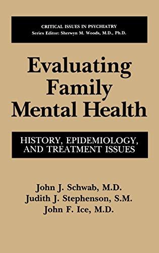 Evaluating Family Mental Health: History, Epidemiology, and: John J. Schwab,