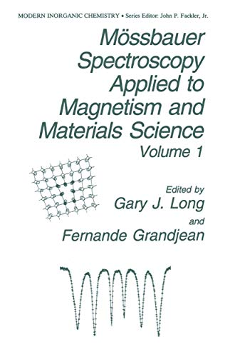 Mössbauer Spectroscopy Applied to Magnetism and Materials Science (Modern Inorganic Chemistry)...