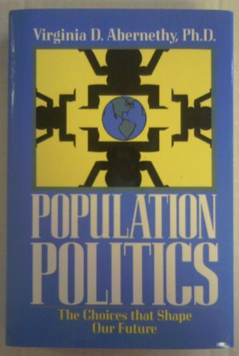 Population Politics: The Choices That Shape Our Future