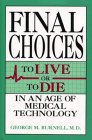 9780306444623: Final Choices: To Live or to Die in an Age of Medical Technology