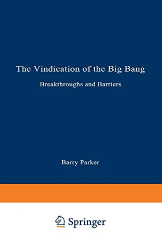 The Vindication of the Big Bang: Breakthroughs: PARKER, Barry R.